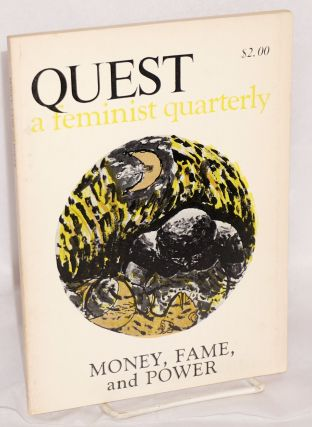 Quest: a feminist quarterly; vol. 1 no. 2, Fall, 1974: money, fame and power