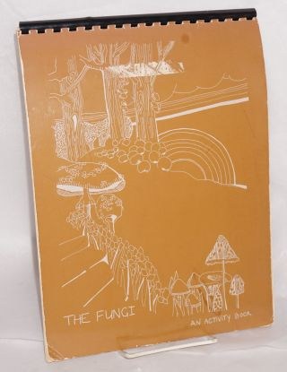 The Fungi: an Activity Book. Sallie Heck, Vincent Pennie, Carol Kerman