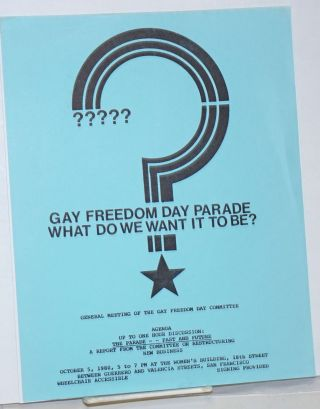 Gay Freedom Day Parade. What do we want it to be? [handbill