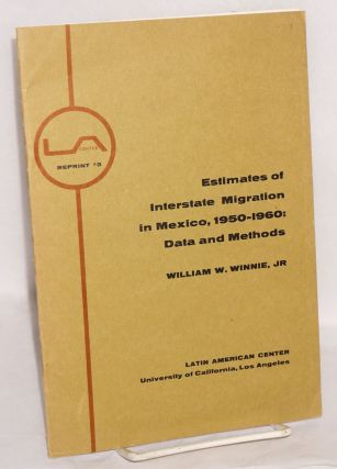Estimates of Interstate Migration in Mexico, 1950-1960: Data and Methods. Reprinted from...