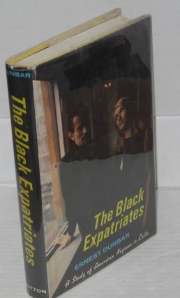 The Black expatriates; a study of American Negroes in exile. Ernest Dunbar, ed