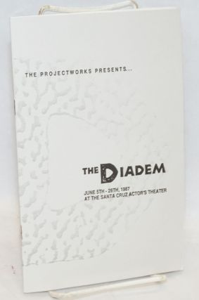 The Projectworks presents The Diadem at the Santa Cruz Actor's Theater [playbill