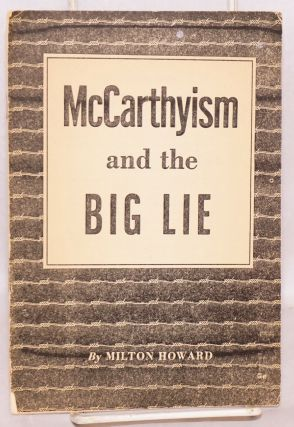 McCarthyism and the big lie. Milton Howard