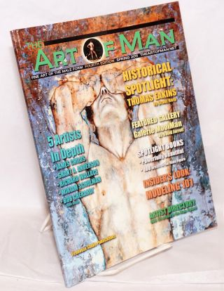 The Art of Man: fine art of the male form vol. 4, (vol. 1 #4) Spring 2011 [fourth edition]. E....