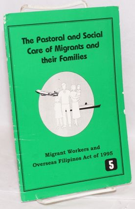 The pastoral and social care of migrants and their families. Migrant Workers and Overseas...