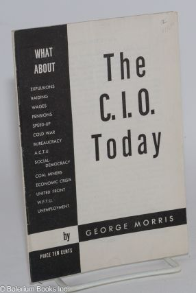 The C.I.O. today. George Morris