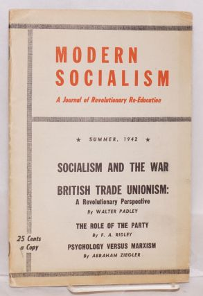 Modern socialism: a journal of revolutionary re-education. Vol. 1 no. 4 (Summer 1942