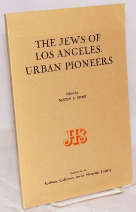 The Jews of Los Angeles: Urban pioneers. Norton B. Stern
