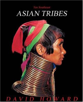 Ten Southeast Asian Tribes from Five Countries: Thailand, Burma, Vietnam, Laos, Philippines