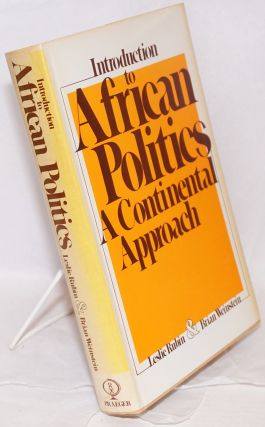Introduction to African Politics. A Continental Approach. Leslie Rubin, Brian Weinstein