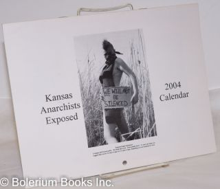 Kansas Anarchists Exposed: 2004 calendar