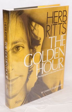 Herb Ritts: the Golden Hour; a photographer's life and his world. Herb Ritts, Richard Gere,...