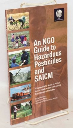 An NGO guide to hazardous pesticides and SAICM. A framework for action to protect human health...