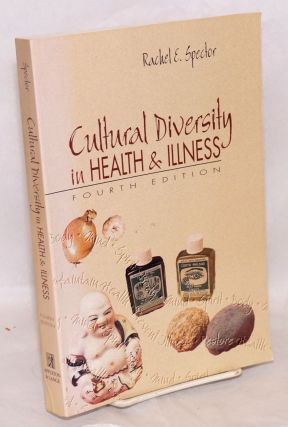 Cultural Diversity in Health and Illness: fourth edition. Rachel E. Spector