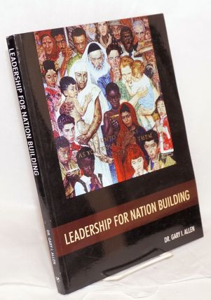 Leadership for nation building. Gary I. Allen