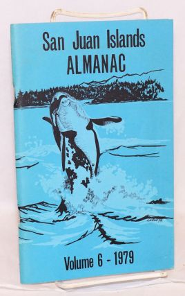 San Juan Islands Almanac, Volume 6 - 1979. Evelyn Burke, et alia