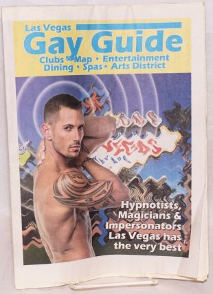 Las Vegas Gay Guide: clubs, map, entertainment, dining, spas, arts district; June 2011