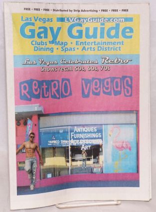 Las Vegas Gay Guide: clubs, map, entertainment, dining, spas, arts district; July 2011