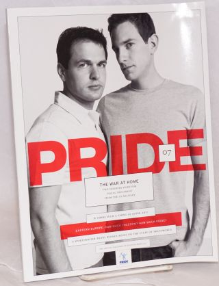 Pride .07: the official magazine of Houston Pride. Peter McQuaid, Brandon Juarez Antonio Agnone, Mike Smolinsky, Marius Bugge.