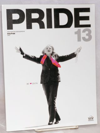Pride .13: the official magazine of InterPride. Brian Good, Matt Caputo Edith Windsor, Tony Adams