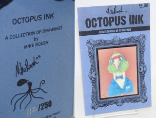 Octopus ink, a collection of drawings. Mike Roush