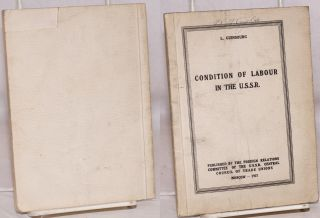 "Conditions of labour in the U.S.S.R. L. aka ""Guinsburg"" per cover misspelling Ginsburg, Lev..."
