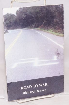Road to War. Richard Denner