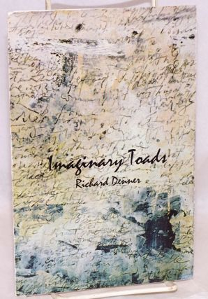 Imaginary Toads; Poems by Richard Denner. Richard Denner
