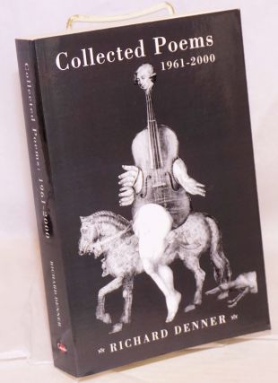 Collected Poems 1961-2000. Richard Denner