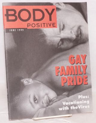 The Body Positive: a magazine about AIDS vol. 12, no. 6, June 1999; Gay family pride. Laura...