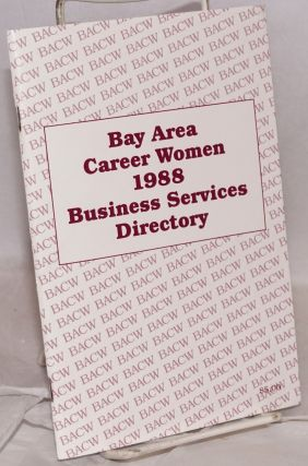 Bay Area Career Women 1988 Business Directory. Bay Area Career Women