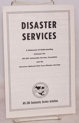 Disaster services. A statement of understanding between the AFL-CIO Community Services Committee...