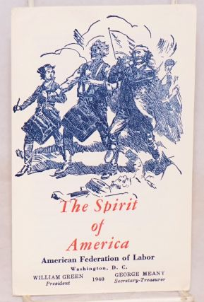 The spirit of America. American Federation of Labor.