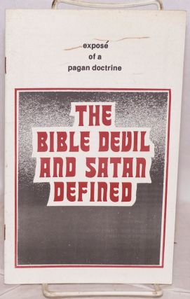 The Bible Devil and Satan Defined. Sheldon Emry.