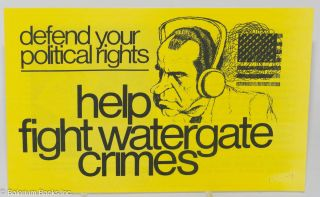 Defend your political rights, help fight Watergate crimes