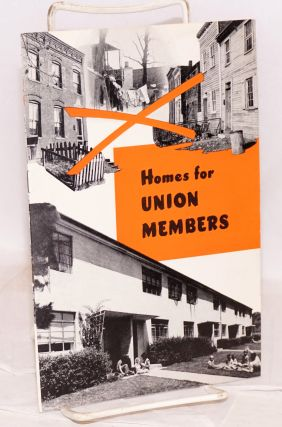 Homes for union members. American Federation of Labor. Housing Committee.