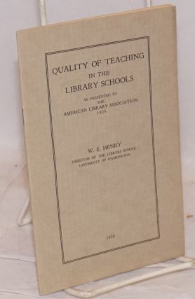 Quality of Teaching in the Library Schools, as presented to the American Library Association...