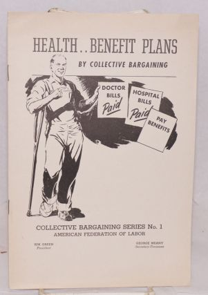 Health benefit plans by collective bargaining. American Federation of Labor