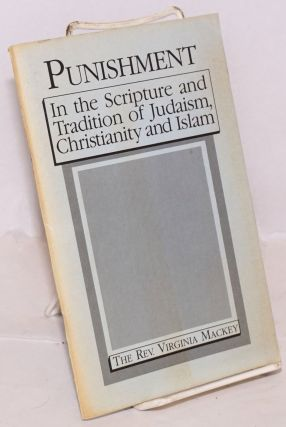Punishment: In the Scripture and Tradition of Judaism, Christianity and Islam. A paper presented...