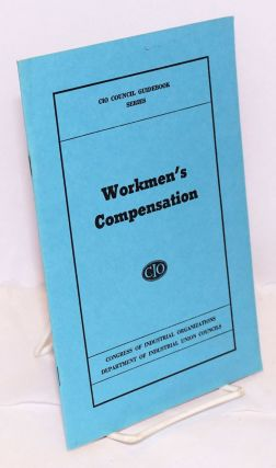 Workmen's Compensation. Congress of Industrial Organizations. Department of Industrial Union...