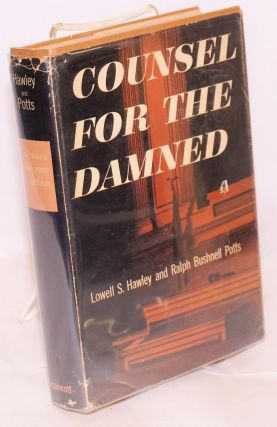 Counsel for the damned; a biography of George Francis Vanderveer. Lowell S. Hawley, Ralph...