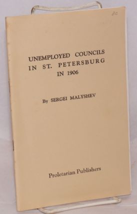 Unemployed Councils in St. Petersburg in 1906. Sergei Malyshev