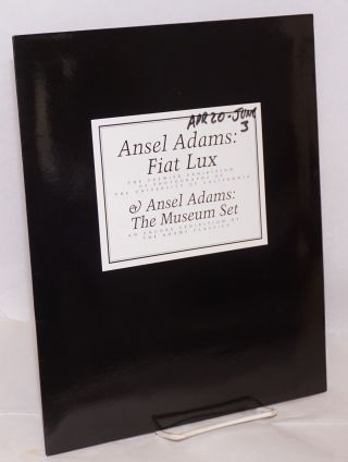Ansel Adams Fiat Lux: the premier exhibition of photographs of the University of California &...