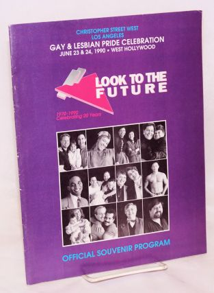 The 1990 Gay and Lesbian Pride Celebration: Look to the Future, June 23 & 24, 1990, West Hollywood, CA, official souvenir program,