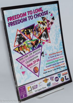 The 1998 CSW Los Angeles Gay and Lesbian Pride Celebration: Freedom to Love, Freedom to Choose;...