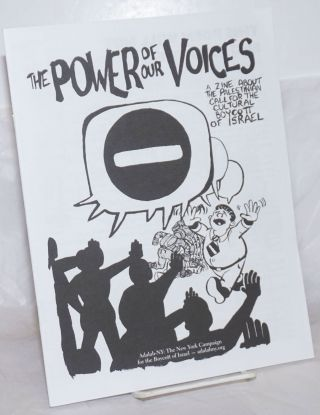 The power of our voices: a zine about the Palestinian call for the cultural boycott of Israel....