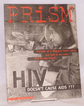 Prism: May 1995: HIV Doesn't cause AIDS? & Portrait of a Migrant Farm Camp. Tanja Elliott