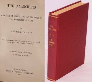 The Anarchists: a picture of civilization at the close of the nineteenth century. With a portrait of the author, and a study of his works by Gabriele Reuter