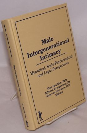 Male Intergenerational Intimacy: historical, socio-psychological, and legal perspectives. Theo...