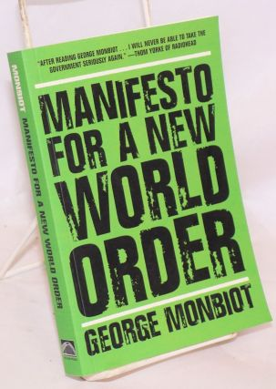 Manifesto for a new world order. George Monbiot